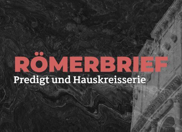 Römerbrief – Vom Seufzen und Triumph